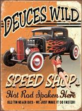 TIN SIGN Deuces Wild Speed Shop